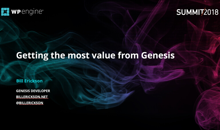 Getting the most value from Genesis - Bill Erickson
